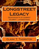 Longstreet Legacy, Clark Thornton, 1467956112
