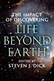 The Impact of Discovering Life Beyond Earth 1st Edition