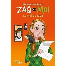 Zaq et moi - Tome 5: Le vrai du faux