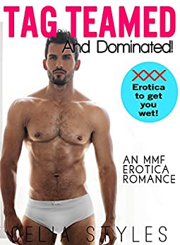 Download for free Tag Teamed and Dominated: An MMF Erotica Romance