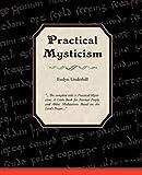 Practical Mysticism, Underhill Evelyn, 1604242434