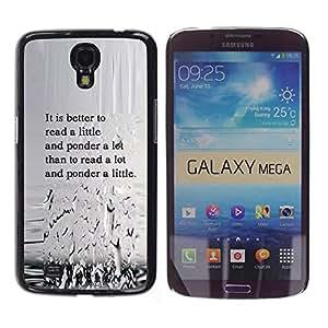 Qstar Arte & diseño plástico duro Fundas Cover Cubre Hard Case Cover para Samsung Galaxy Mega 6.3 / I9200 / SGH-i527 ( Read Ponder Thought Think Quote Lfe Wisdom)