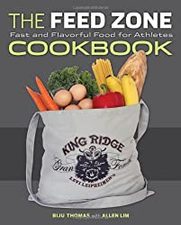 The Feed Zone Cookbook: Fast and Flavorful Food for Athletes (The Feed Zone Series)