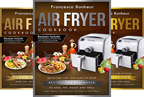 Easy, Healthy and Delicious Low Carb Air Fryer Series (6 Book Series)
