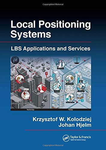 Local Positioning Systems: LBS Applications and Services-cover