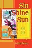 Sin Shine Sun, Jonathon Barbera, 0595238440