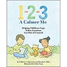1-2-3 A Calmer Me: Helping Children Cope When Emotions Get Out of Control by Colleen Patterson (2015-09-22)