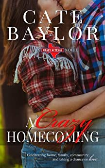 A Crazy Homecoming (Crazy Texas Book 1) by [Baylor, Cate]