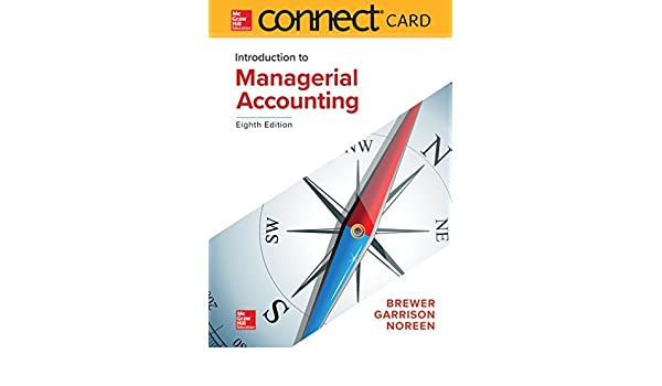 Connect access card for introduction to managerial accounting peter connect access card for introduction to managerial accounting peter c brewer professor ray h garrison eric noreen 9781260190151 amazon books fandeluxe Images