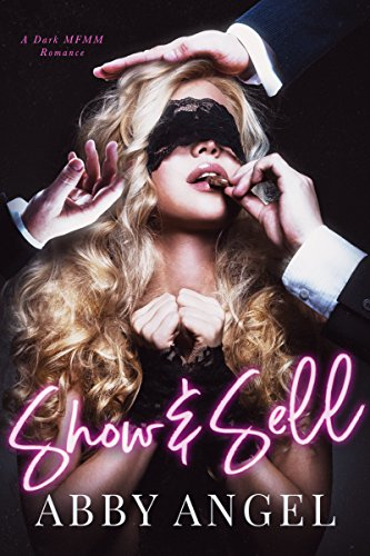 Show & Sell: A Dark MFMM Romance cover