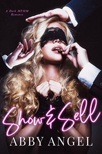 Show & Sell: A Dark MFMM Romance