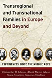 Transregional and Transnational Families in Europe and Beyond: Experiences Since the Middle Ages, Christopher H. Johnson, 0857451839