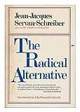 The Radical Alternative, Jean-Jacques Servan-Schreiber and Michel Albert, 0393054349