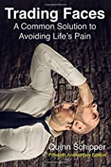 Trading Faces: A Common Solution to Avoiding Life's Pain Paperback