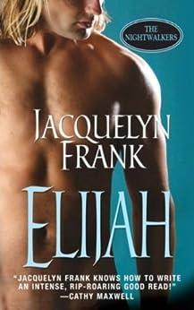 Elijah (Nightwalkers, Book 3) (The Nightwalkers) by [Frank, Jacquelyn]