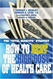 How to Beat the High Cost of Health Care, Thomas Quigley and Edward Lyon, 0595342434