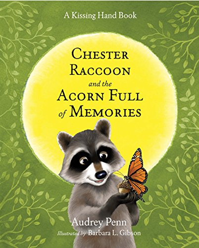 (Chester Raccoon and the Acorn Full of Memories (The Kissing Hand Series) )