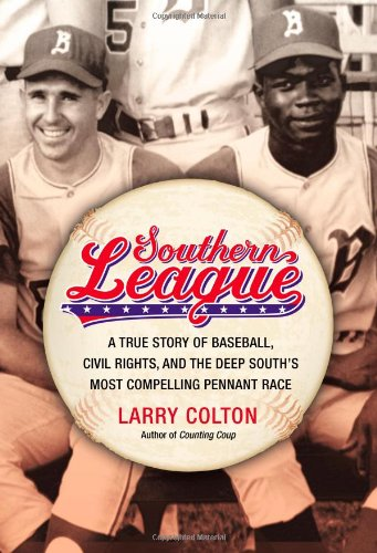 Southern League: A True Story of Baseball, Civil Rights, and the Deep South's Most Compelling Pennant - Planet Birmingham Blue