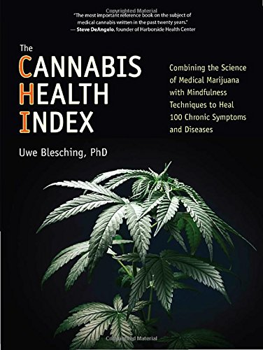 The-Cannabis-Health-Index-Combining-the-Science-of-Medical-Marijuana-with-Mindfulness-Techniques-To-Heal-100-Chronic-Symptoms-and-Diseases