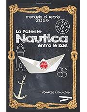 La Patente Nautica 2019: Come superare l'esame, in Capitaneria  e in Motorizzazione , per il comando di natanti e imbarcazioni, in modo semplice, formativo e divertente