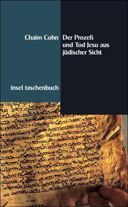 Der Prozeß und Tod Jesu aus jüdischer Sicht (insel taschenbuch)