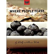 Where People Feast: An Indigenous People's Cookbook