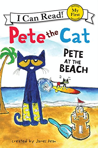 Pete the Cat: Pete at the Beach (My First I Can - Face How To Have Big A