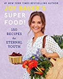 Joy Bauer's Superfood!: 150 Recipes for Eternal