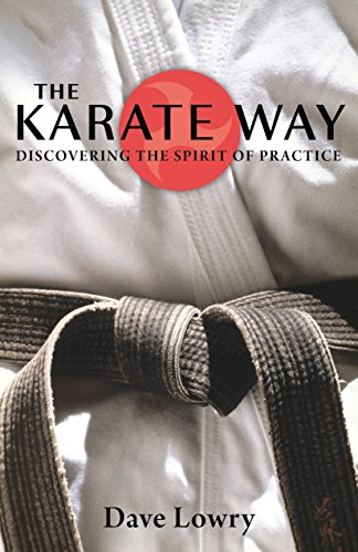 The Karate Way: Discovering the Spirit of Practice
