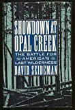 Showdown at Opal Creek, David Seideman, 0881848670