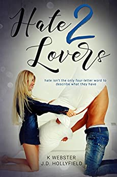 Hate 2 Lovers by [Hollyfield, J.D., Webster, K]