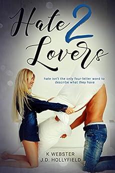 Hate 2 Lovers by [Hollyfield, J.D., Webster, K]