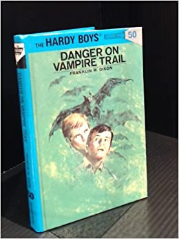 Danger on Vampire Trail (The Hardy Boys, Book 50)
