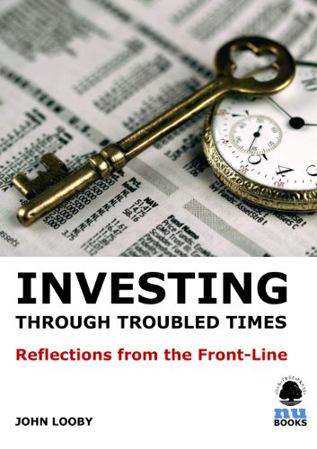 Investing through Troubled Times: Refections from the Front-line