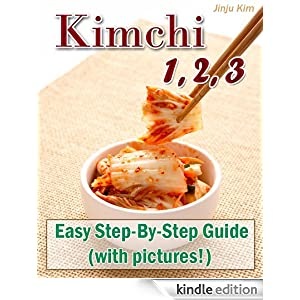 Kimchi 1, 2, 3: Authentic Korean Kimchi Recipe, Step-By-Step (with pictures!) Jinju Kim and Jeanene Kerr