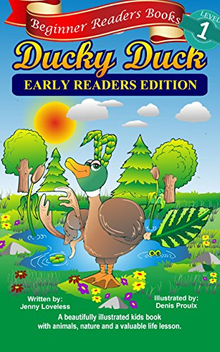 Children's Books: Beginner Readers- Ducky Duck (Kids Early Reading Edition with 1st Grade Site Words & Pictures) Beginning L1 Read Aloud OR Toddlers Animal Adventure Bedtime Read Along -Free L2 (First Duck)