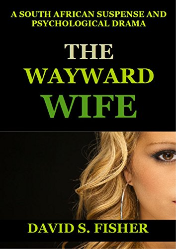 (The Wayward Wife: A South African Mystery Drama )