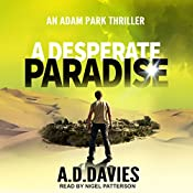 A Desperate Paradise: Adam Park Thriller Series, Book 2 | A. D. Davies