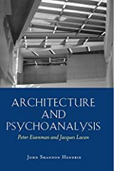 Architecture and Psychoanalysis: Peter Eisenman and Jacques Lacan Paperback