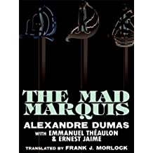 The Mad Marquis: A Play in Five Acts