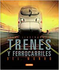 Trenes Y Ferrocarriles Del Mundo (Atlas Ilustrado): Amazon