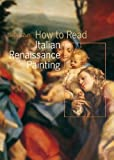 How to Read Italian Renaissance Painting, Stefano Zuffi, 0810989409