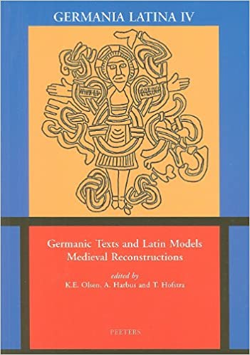 Book Germanic Texts and Latin Models: Medieval Reconstructions (Germania Latina)