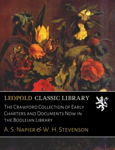 The Crawford Collection of Early Charters and Documents Now in the Bodleian Library ebook