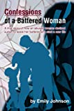 Confessiona of a Battered Woman, Emily Johnson, 0595305822