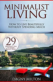 Amazon.com: Minimalist Living: How to Live Beautifully ...