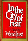 In the City of Fear, Ward Just, 0670396796