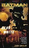 Dead White, John Shirley, 0345479440