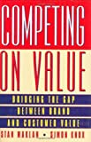img - for Competing on Value: Bridging the gap between brand and customer value (Financial Times Series) by Knox Simon.Dr. Maklan Stan. (1998-03-15) Hardcover book / textbook / text book