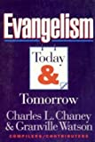 Evangelism Today and Tomorrow, Charles L. Chaney, Granville Watson, 0805411585